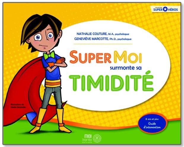 SuperMoi surmonte sa timidité, livre d'intervention pour aider son enfant à mieux-vivre avec sa timidité, article sur le blog Marie-Eve Boudreault auteure image