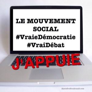 J'appuie Le mouvement social #VraieDémocratie #VraiDébat: À quand une véritable démocratie transparente? Blog Marie-Eve Boudreault, Auteure, blogueuse
