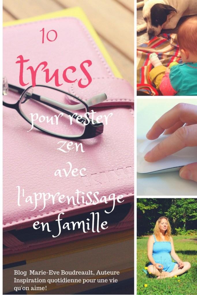 10 trucs pour rester zen avec l'apprentissage en famille {#unschooling, #écolemaison, #parentàlamaison}, Blog Marie-Eve Boudreault, Inspiration quotidienne pour une vie qu'on aime!