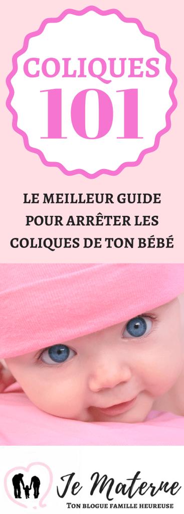 Coliques 101: Le meilleur guide pour arrêter les douleurs de ton bébé