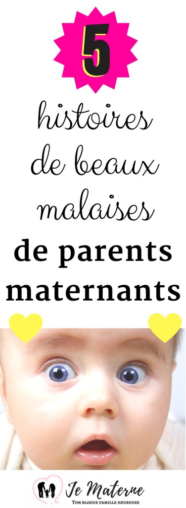 À LIRE! 5 histoires de beaux malaises des parents maternants - Elles sont vraies! Tu ne voudras pas manquer ça sur https://jematerne.com/2018/04/12/malaises-parents-maternants