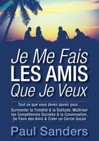 eBook Je Me Fais LES AMIS Que Je Veux