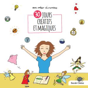 """Couverture du cahier d'exercices """"30 jours créatifs et magiques"""" de Sarah Chêne"""