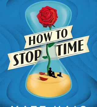 Book Review | How to Stop Time by Matt Haig