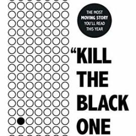 Book Review | Kill the Black One First – a biography
