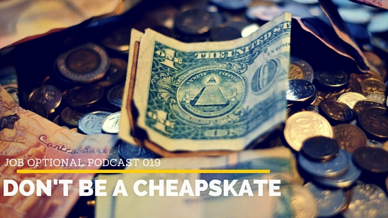 Cheapskate- Job Optional Podcast19