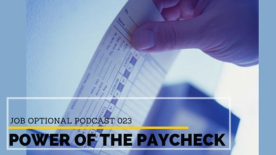 Power of Paycheck- Job Optional Podcast 23