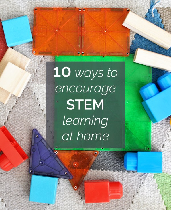 Ways Encourage Stem Learning Home And