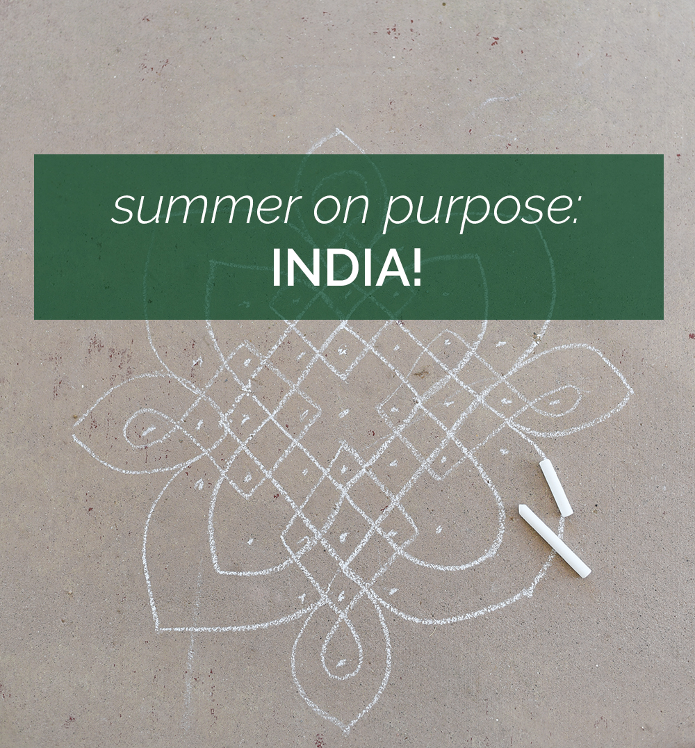Summer on Purpose: India! We are picking one country each week to explore through books, arts, crafts, STEM projects, and other activities.