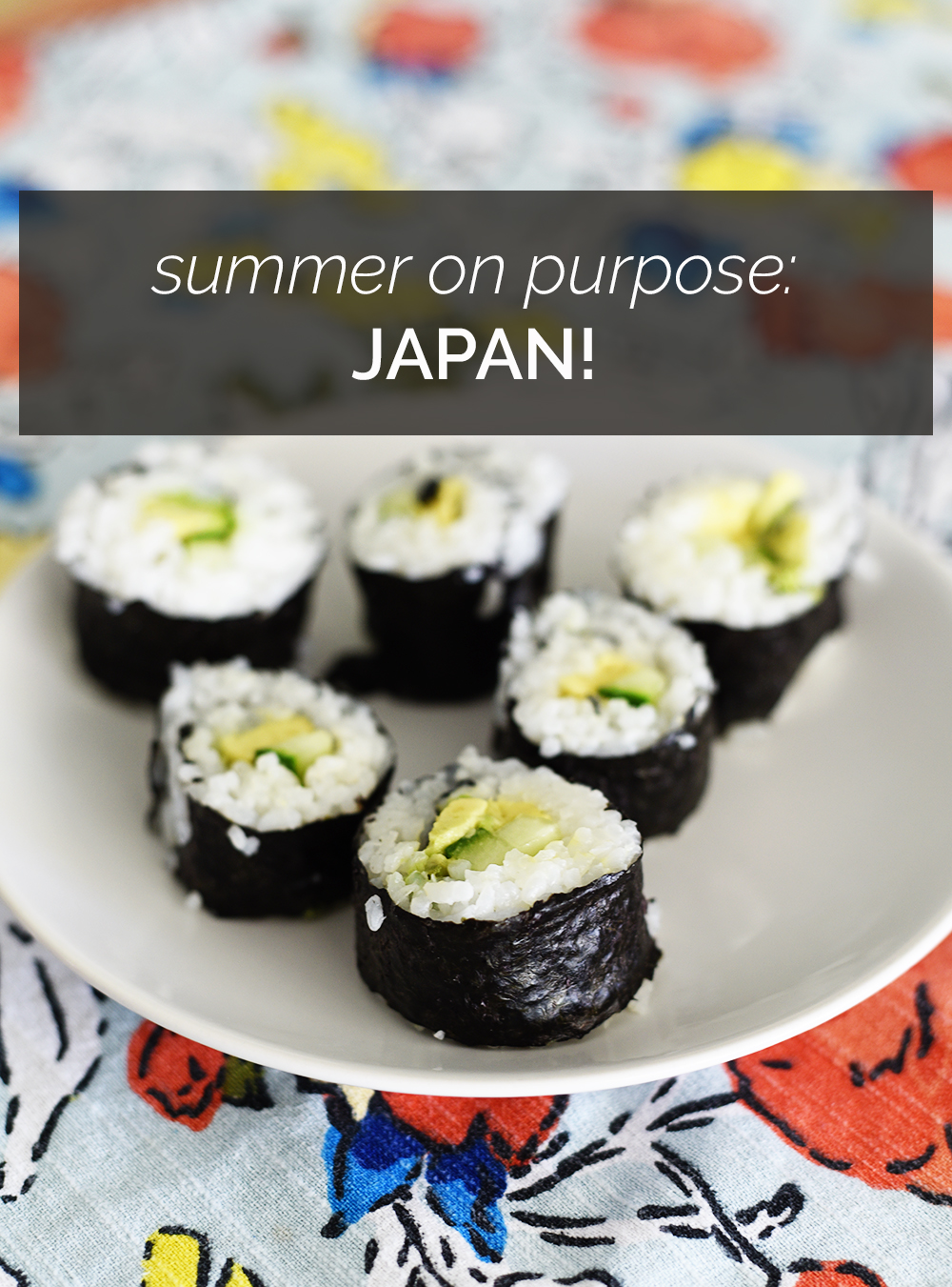 Summer on Purpose: Japan! We are picking one country each week to explore through books, arts, crafts, STEM projects, and other activities.