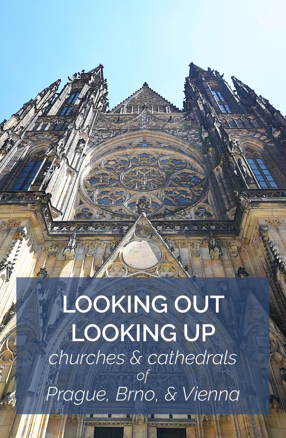 Looking Out, Looking Up: Churches and Cathedrals of Prague, Brno, and Vienna