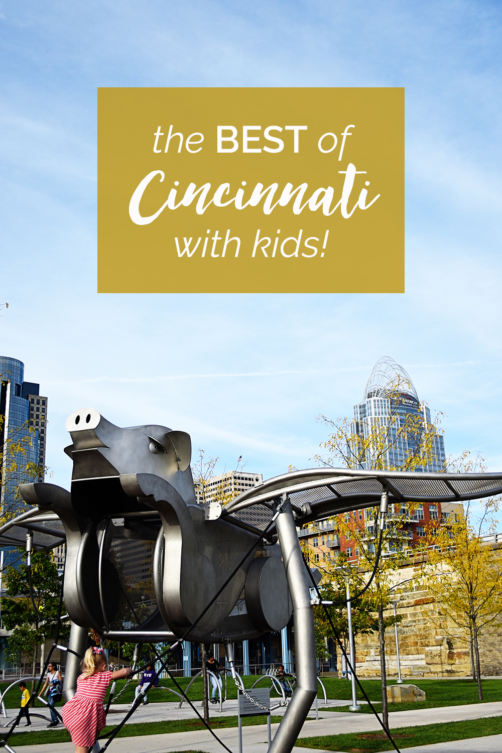 The best of Cincinnati (with kids!): There are so many family friendly places to visit in Cincinnati, Ohio. These are some of our favorites.