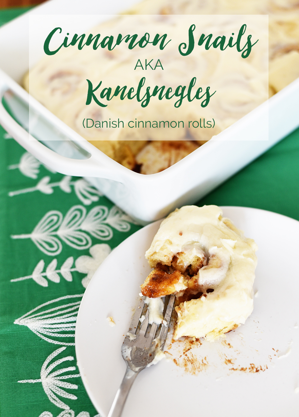 Kanelsnegles or Cinnamon Snails (Danish cinnamon rolls)
