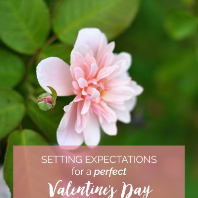 Setting Expectations for a Perfect Valentine's Day