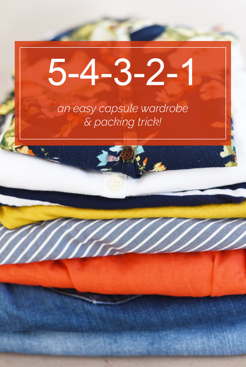 5-4-3-2-1 An easy capsule wardrobe and packing trick