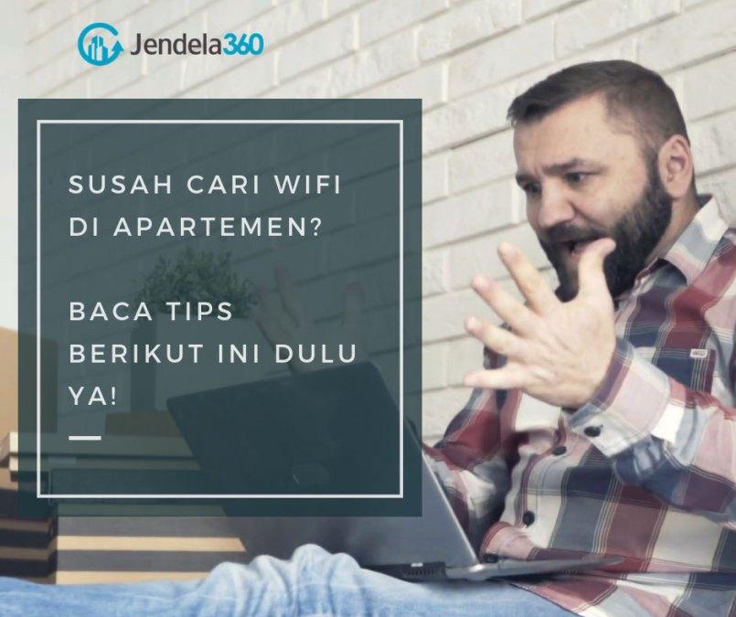 Susah Cari Wifi di Apartemen? Baca Tips Berikut Ini Dulu