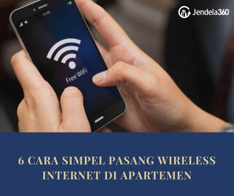 6 Cara Simpel Pasang Wireless Internet di Apartemen