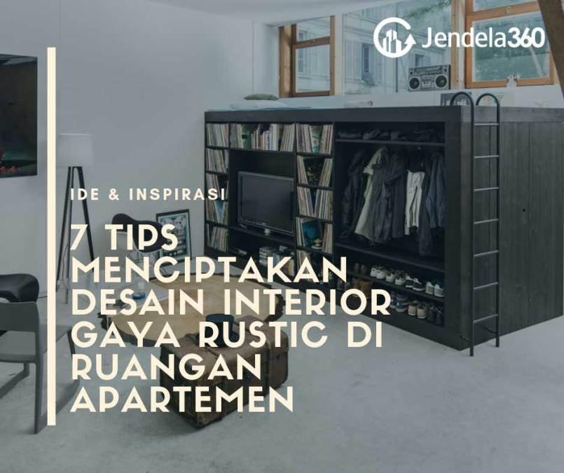 7 Tips Menciptakan Desain Interior Gaya Rustic di Ruangan Apartemen