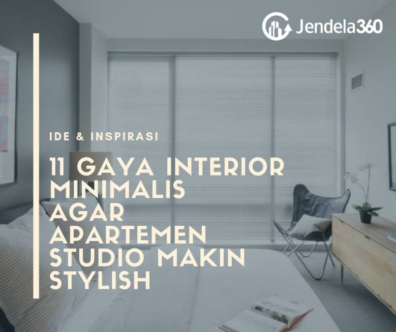 11 Gaya Interior Minimalis Agar Apartemen Studio Makin Stylish