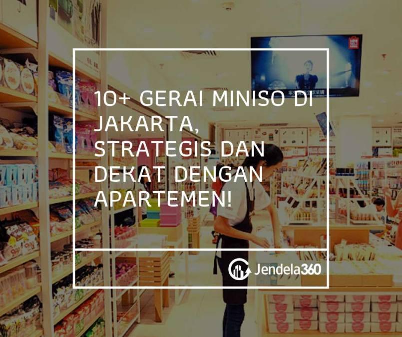 10+ Gerai Miniso di Jakarta, Strategis dan Dekat dengan Apartemen