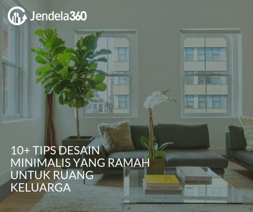 10+ Tips Desain Minimalis Yang Ramah Untuk Ruang Keluarga