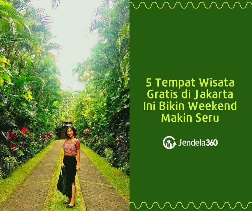 5 Tempat Wisata Gratis di Jakarta Ini Bikin Weekend Makin Seru