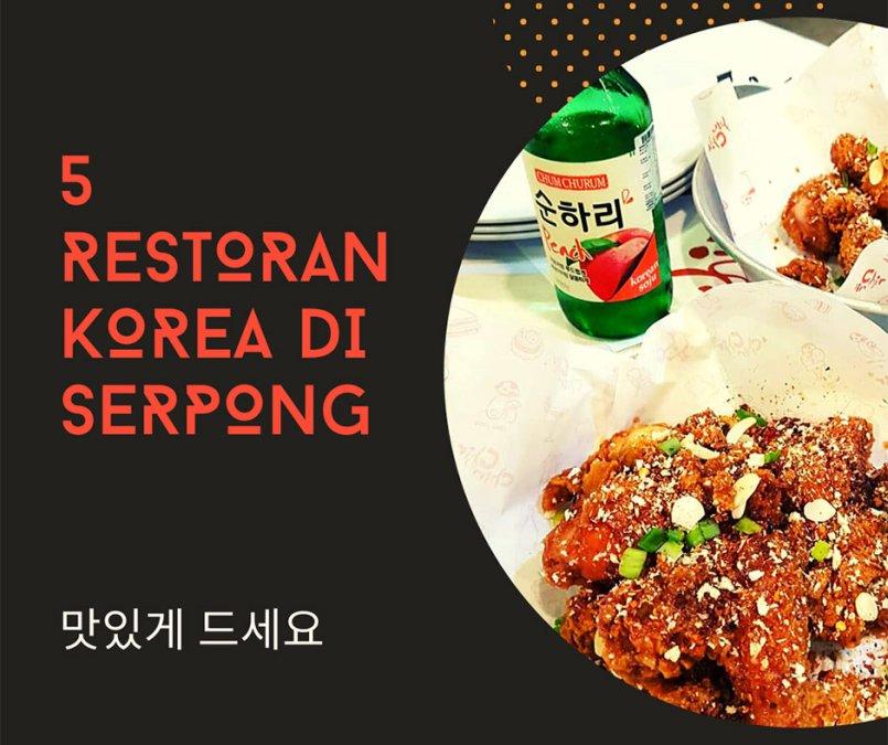 5 Restoran Korea di Serpong Ini Menunya Bikin Penasaran Loh!