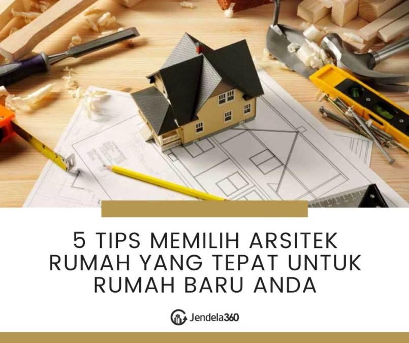5 Tips Memilih Arsitek Rumah yang Tepat Untuk Rumah Baru Anda