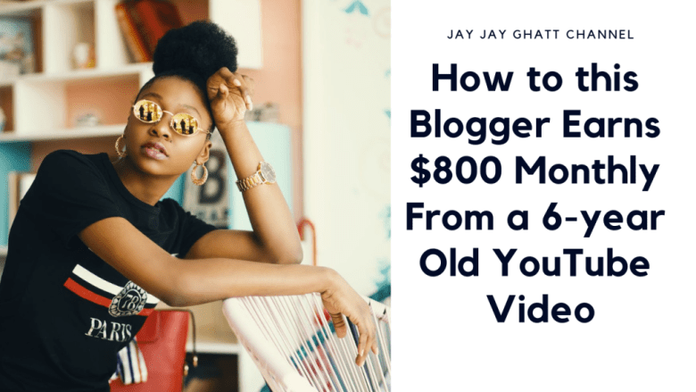 How to this Blogger Earns $800 Monthly From a 6-year Old YouTube Video