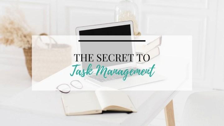 The Secret to Task Management