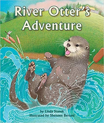River Otter's Adventure, by Linda Stanek and Shennen Bersani. Book cover image.