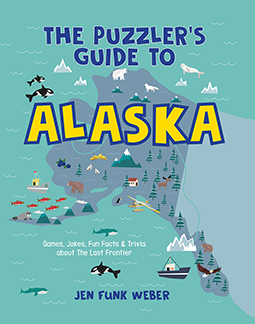 The Puzzler's Guide to Alaska by Jen Funk Weber