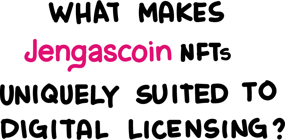 How are Jengascoin NFTs Better Suited for Digital Licensing than Ethereum (ETH), Cardano (ADA) , or Tron (TRX)?