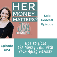 https://jenhemphill.com/hmm-151-how-to-have-the-money-talk-with-your-aging-parents/