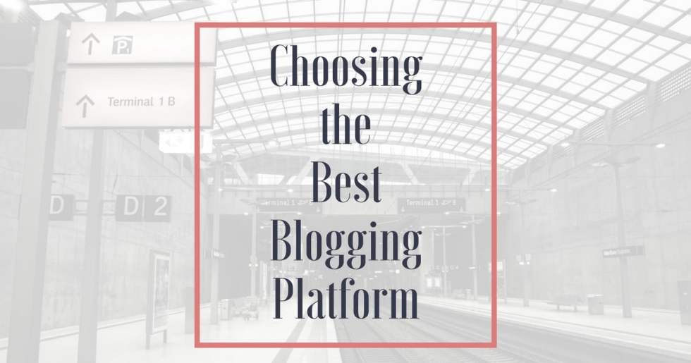 Choosing the Best Blogging Platform
