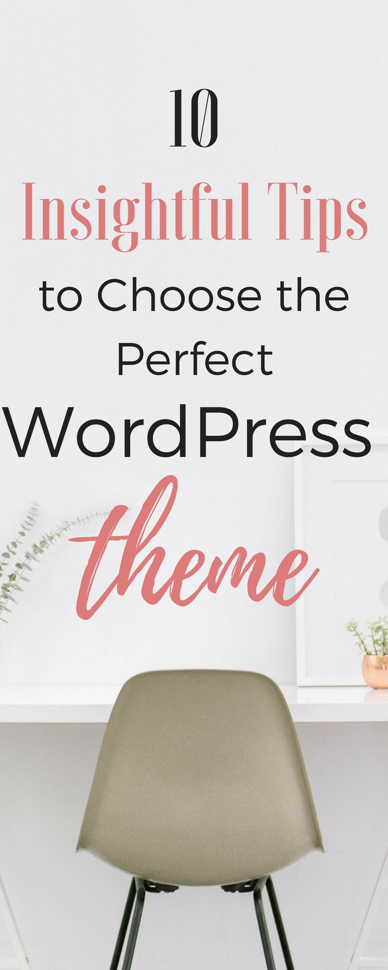 10 insightful tips to help you choose the perfect WordPress theme for you website.
