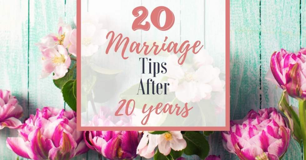 20 Marriage Tips After 20 Years