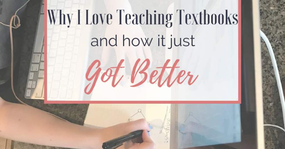 Why I Love Teaching Textbooks (and how it just got better!)