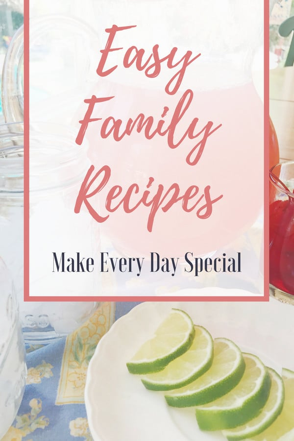 Sharing my favorite easy family recipes that make every day special! These are 14 of my Go-To recipes, perfect for weeknights or special occasions! #easy #familyrecipes #recipes