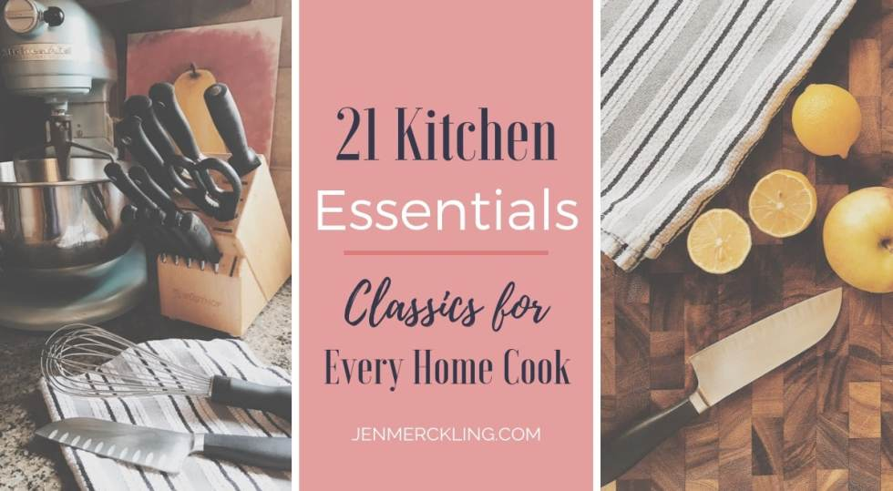 21 Kitchen Essentials — Classics for Every Home Cook