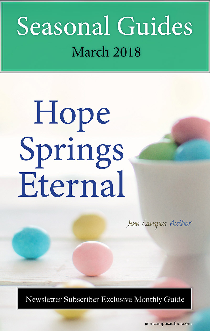 Seasonal Guide for March 2018 - Hope Springs Eternal