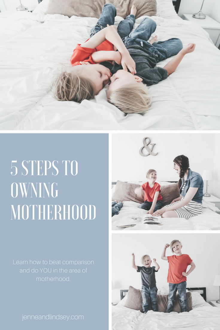 5 Ways to Owning Motherhood | Ever feel like your version of motherhood just doesn't measure up? Me to, Sister! This post is for YOU! Motherhood is certainly not a one size fits all and I want to help you do you in the area of motherhood most confidently. Mama, you've got this!!