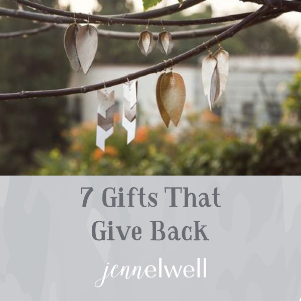 7 Gifts That Give Back - Jenn Elwell