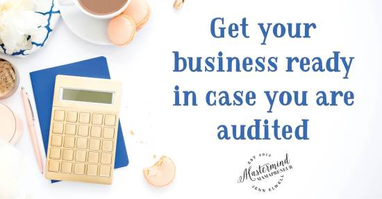 Mamapreneur 101: How To Survive A Tax Audit - Jenn Elwell