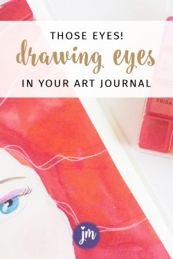 """The eyes are the window of the soul."" Learn to draw eyes for your journal as well as avoid some common mixed media journal mistakes!"