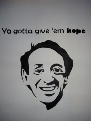 Ya Gotta Give 'Em Hope, 2008