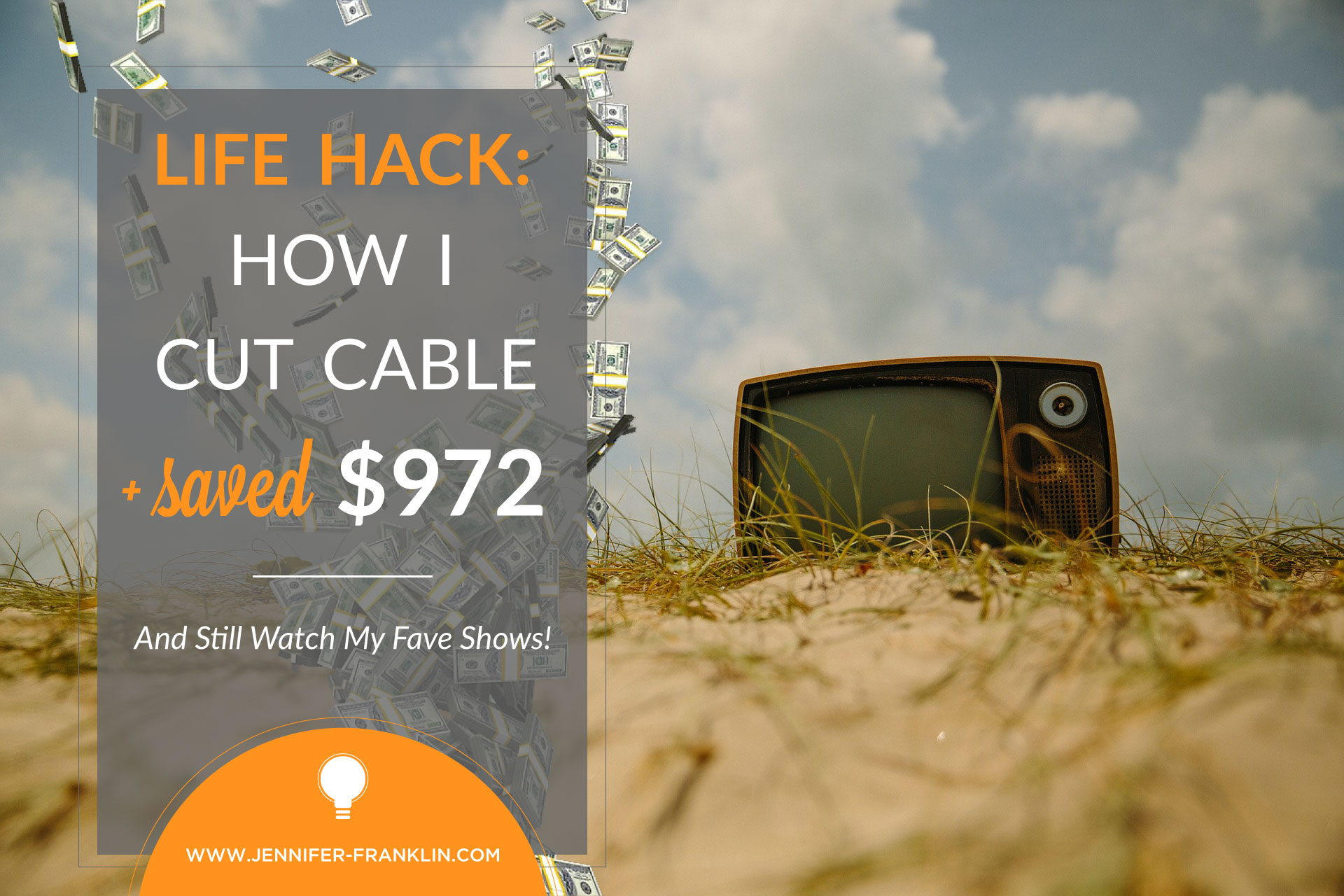 How to cancel cable save money and still watch your fave shows. I show you how I saved $972 last year at Jennifer-Franklin.com.