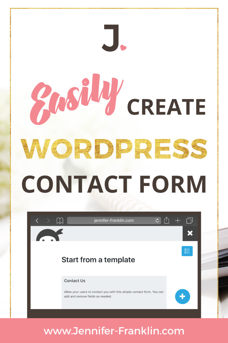 Learn how to easily create WordPress contact form using Ninja Forms FREE plugin on Jennifer-Franklin.com.