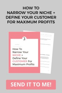 How To Narrow Your Niche + Define Your Customer For Maximum Profits Free Workbook at Jennifer-Franklin.com.