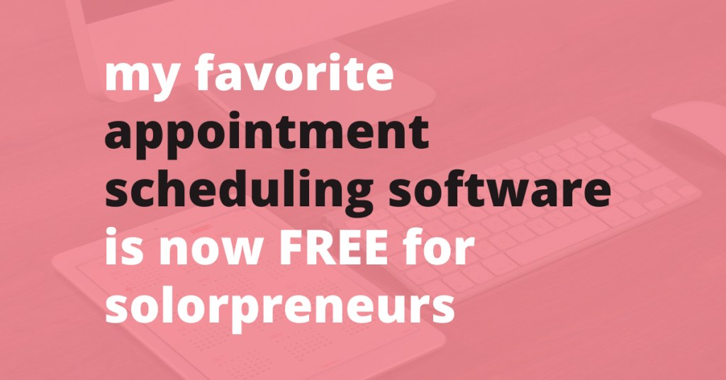 best free appointment scheduling software for solopreneurs | Jennifer-Franklin.com